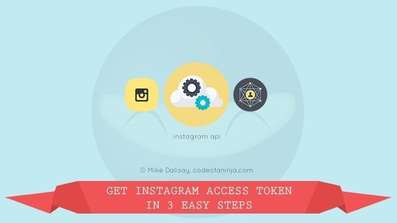 How To Get Instagram Access Token in 3 Easy Steps?