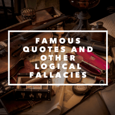 IMG_5699-300x300 Famous Quotes, and Other Logical Fallacies quotes logic fallacies advice