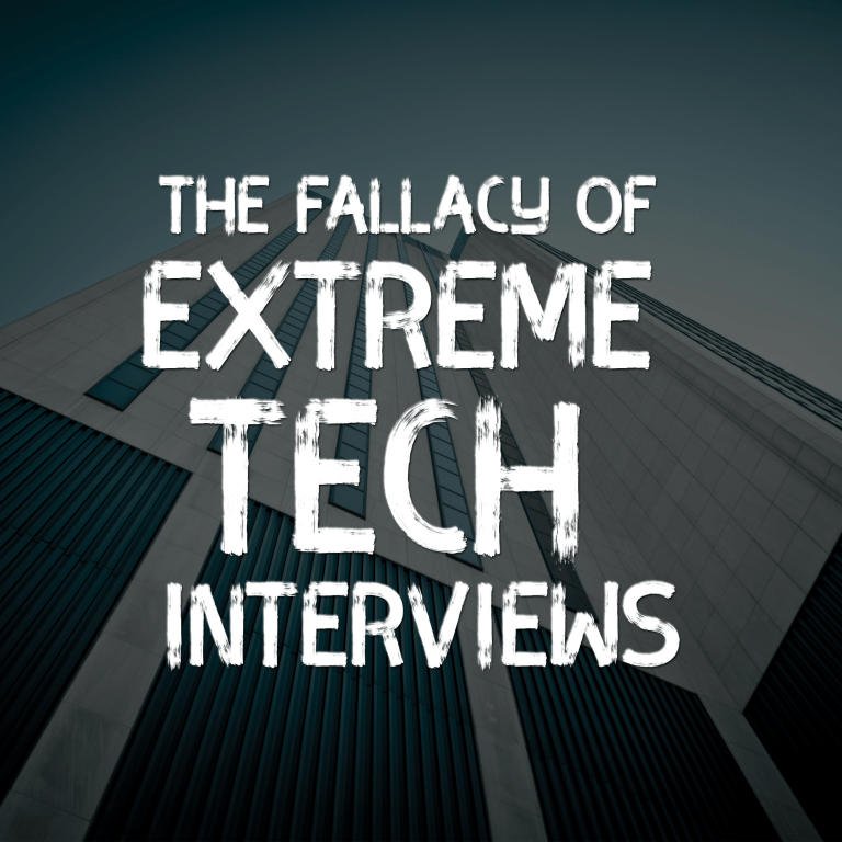 The Fallacy of Extreme Tech Interviews
