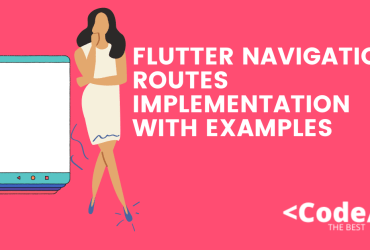 Flutter Navigation Routes Implementation with Examples