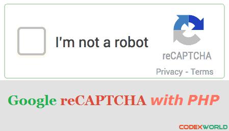 using new google recaptcha with php codexworld