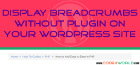wordpress-how-to-display-breadcrumb-without-plugin-by-codexworld