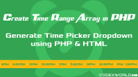 create-time-range-array-generate-time-picker-dropdown-php-html-codexworld