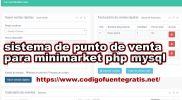 sistema de punto de venta para minimarket o supermercado php mysql