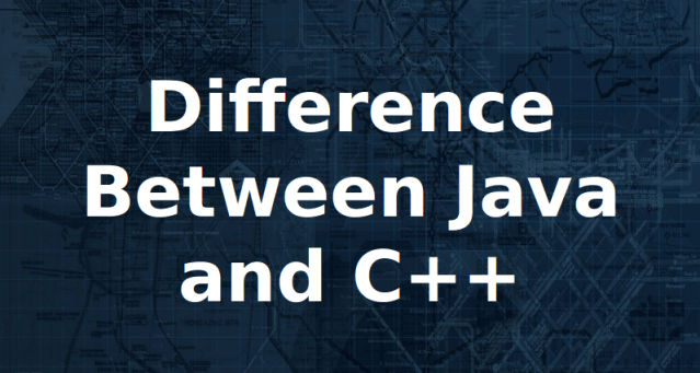 Find Difference Between C++ and Java with Complete Guide