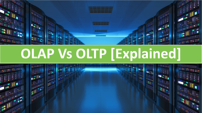 Complete Guide on OLAP Vs OLTP with Explanations and Examples
