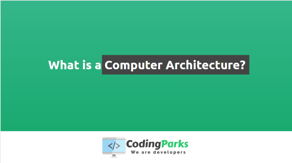 What is a Computer Architecture?