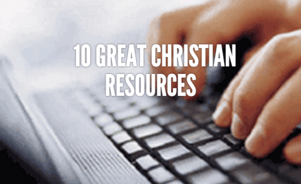 10 Great Christian Resources
