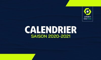 OM - Officiel ! Le calendrier 2020-2021 de la Ligue 1 Uber Eats