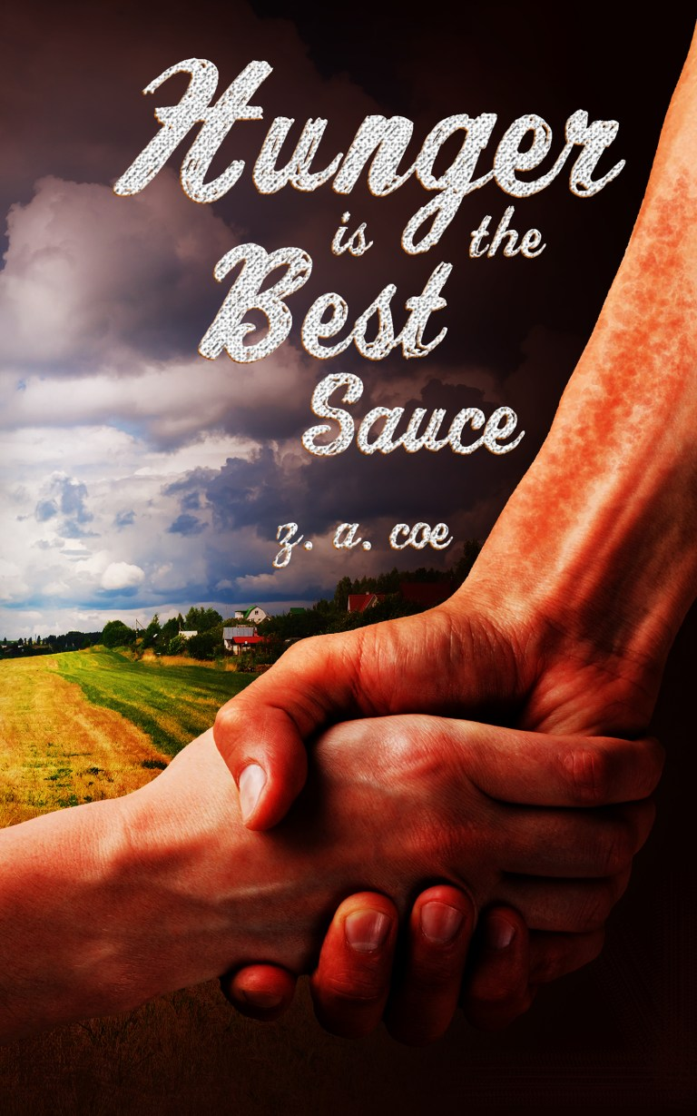 Hunger Is the Best Sauce by Z. A. Coe