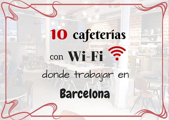cafeterias con Wi-Fi donde trabajar en Barcelona