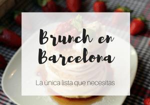 Brunch en Barcelona - La unica lista que necesitas