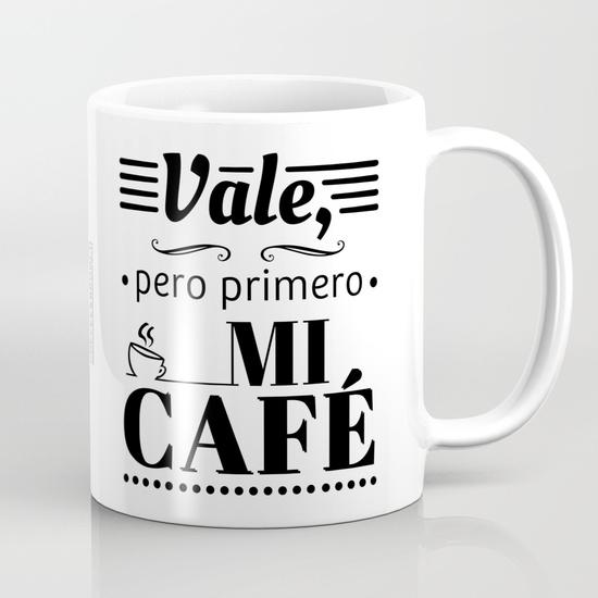 """Taza 300 ml """"Vale, pero primero mi café"""" B/N"""
