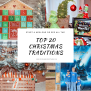Top 20 Christmas Traditions To Do With Your Family