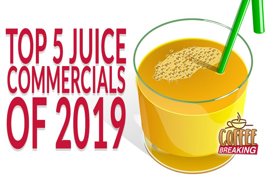 Top 5 Juice Commercials Of 2019