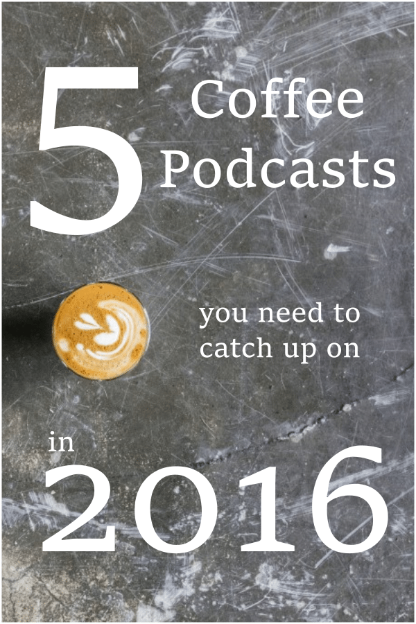 Coffee Podcasts 2016