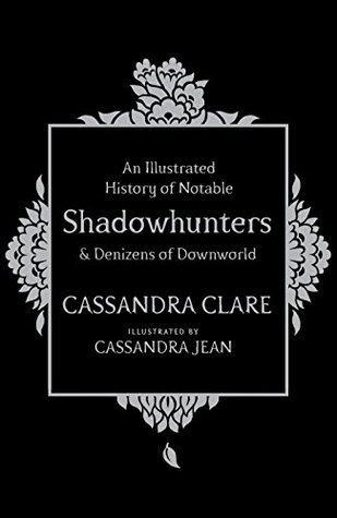 An Illustrated History of Notable Shadowhunters and Denizens of Downworld