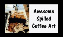 Awesome Spilled Coffee Art