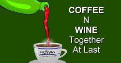 Coffee n Wine TOGETHER AT LAST