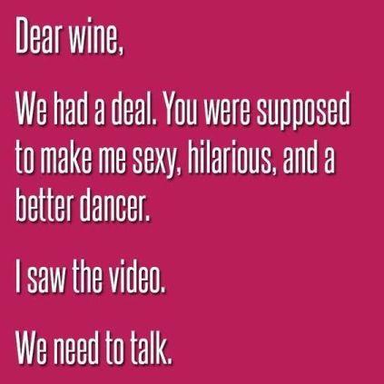 Dear Wine We Need to Talk