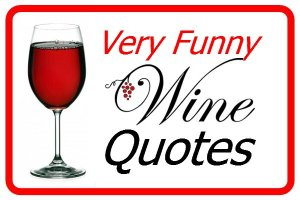 Very Funny Wine Quotes (Very Funny Wine Quotes)