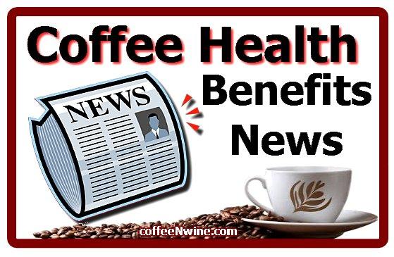 Coffee Health Benefits News