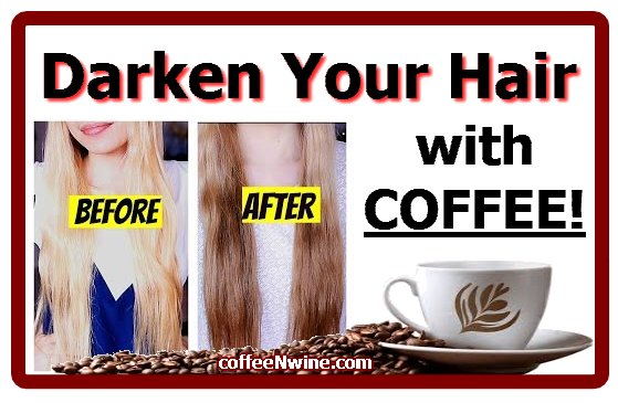 Darken Your Hair with COFFEE