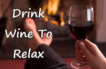 Drink Wine To Relax 1