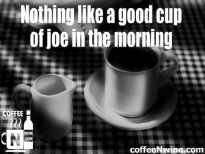 Coffee Image Quotes – Nothing like a good cup of joe in the morning. (Coffee Image Quotes)