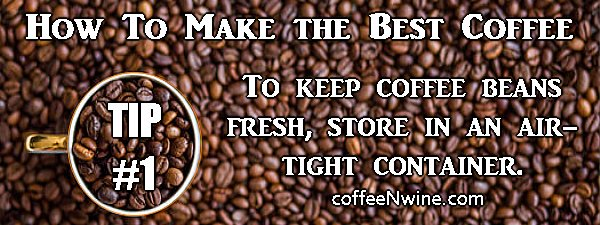 How To Make the Best Coffee Tip 1