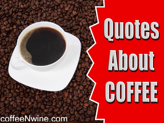 Quotes About Coffee