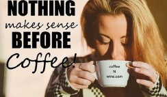 Nothing Makes Sense Before Coffee