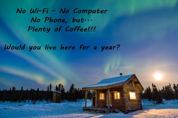 Would you live here with plenty of coffee