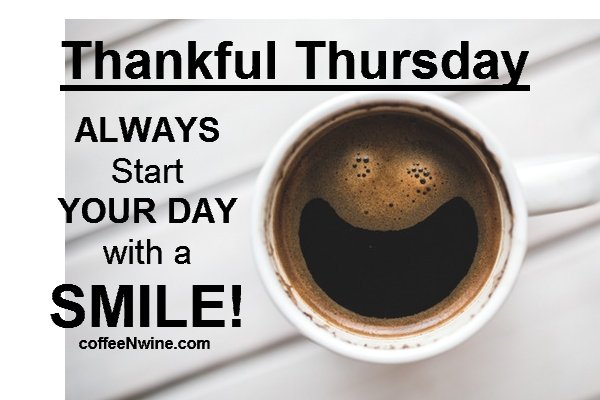 It's Thankful Thursday Morning Coffee Day - CoffeeNWine