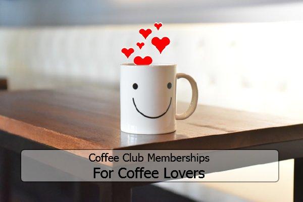 Coffee Club Memberships for Coffee Lovers