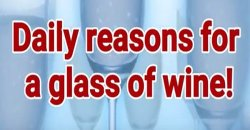 Daily Reasons for a Glass Of Wine