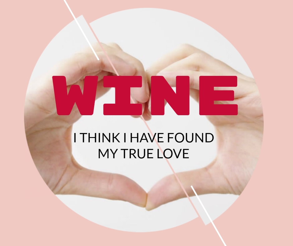 Tumblr Wine Quotes Images - Wine I Think I Have Found My True Love