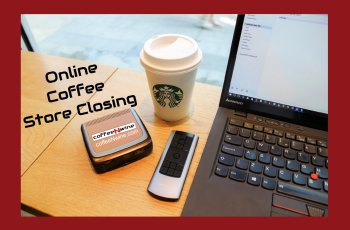 Giant Online Coffee Store Closing 1