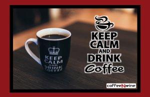 Keep Calm And Drink Coffee Image