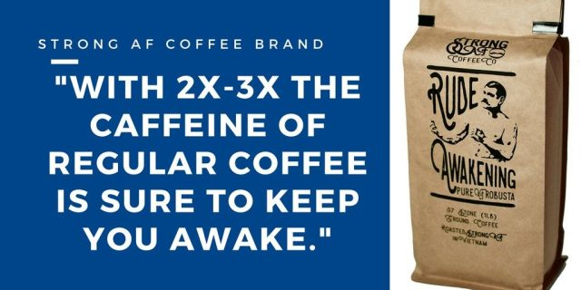 STRONG AF COFFEE BRAND - Strongest Cup of Coffee in the World