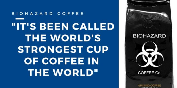 Stay Awake Biohazard Coffee - Strongest Cup of Coffee in the World