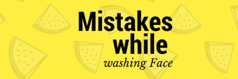 Face cleaning mistakes-coffeetabletalks