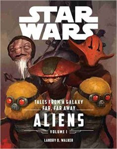 Tales From A Galaxy Far Far Away Volume I Aliens