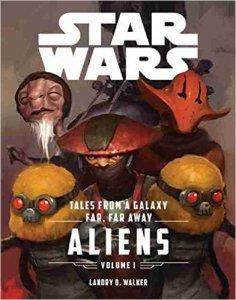 Tales From A Galaxy Far Far Away Volume I Aliens