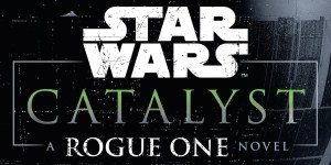rogue-one-star-wars-catalyst-cover-featured