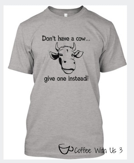 Give A Cow - Buy a Shirt and Help Buy a Cow for a needy family