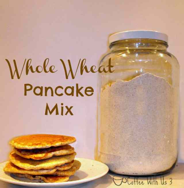Whole Wheat Pancake Mix- Save $ and know what's in the food you eat!