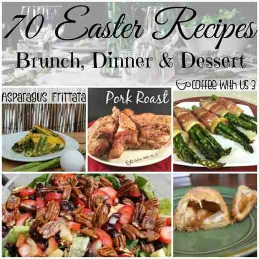 70 Easter Recipes | Are you planning your Easter menu? These recipes are perfect for Easter breakfast, dinner, or dessert. Repin to save this for later.