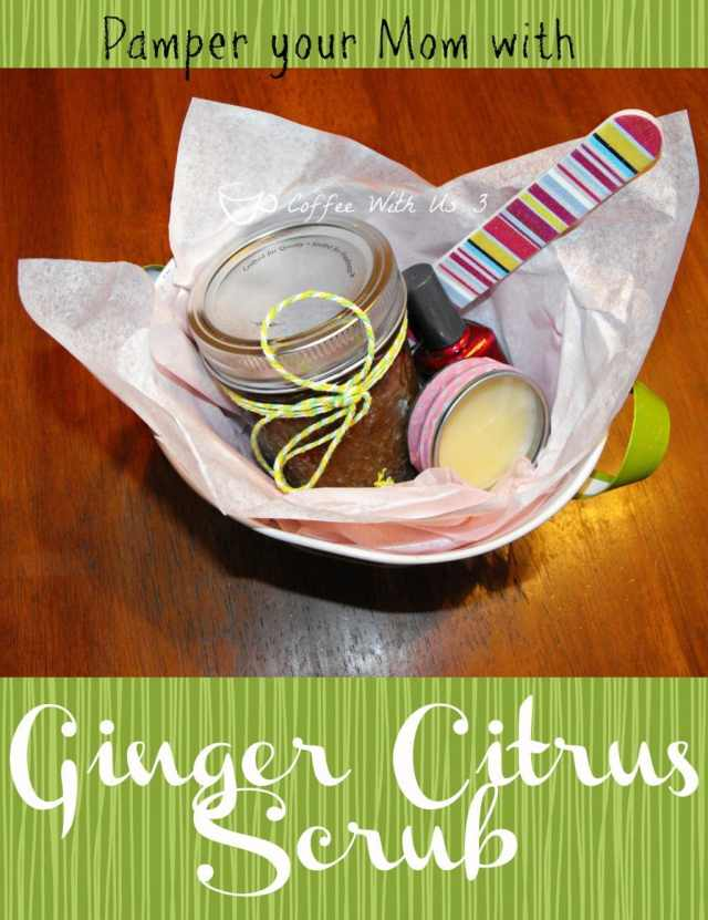Ginger Citrus Scrub #scrub #diygifts- This would make a great present for Mother's Day!