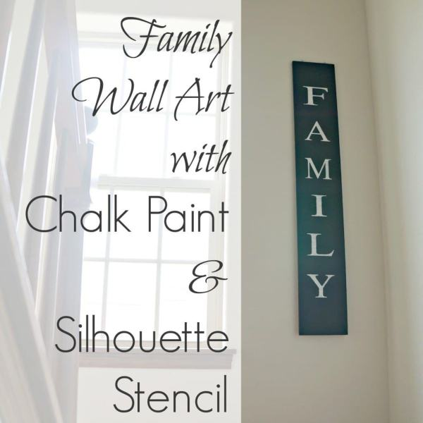 Family-wall-art-with-chalk-paint-and-silhouette-stencil-1024x1024